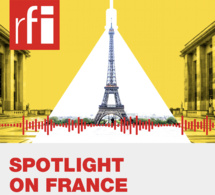 """Spotlight on France"" : le podcast de RFI en anglais"